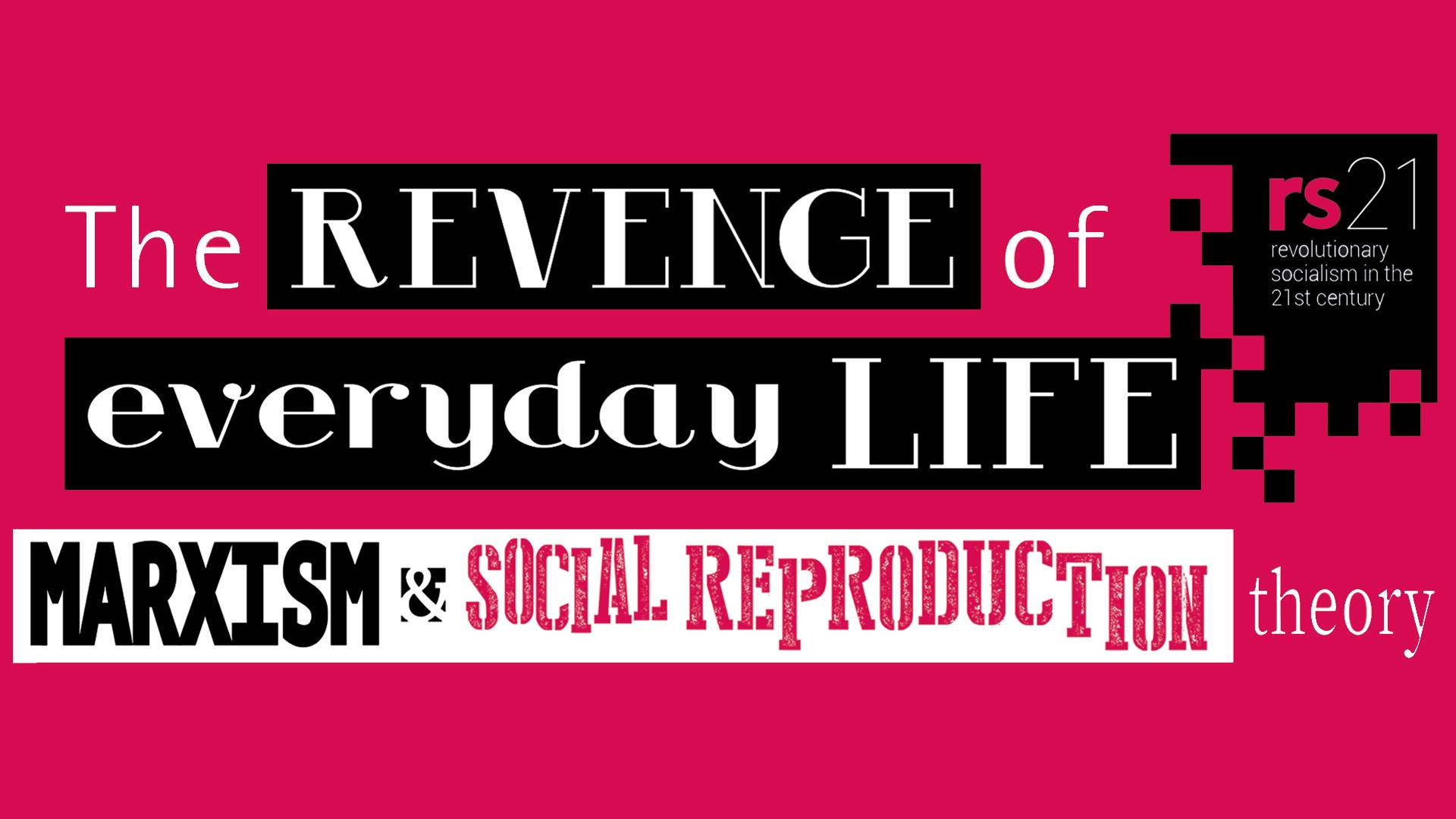 The revenge of everyday life: Marxism and social reproduction theory